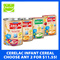 ◄ NESTLE ► CERELAC Brown Rice with Milk 350g/Oats Wheats and Prunes 250g/Rice and Mixed Fruits 250g/Rice 250g/Multigrain and Garden Vegetables