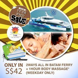 BATAM FERRY 2 WAYS TICKETS AND 1HOUR BODY MASSAGE PROMOTION