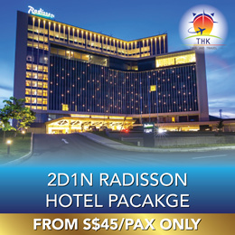 2D1N RADISSON HOTEL BATAM TOUR PACKAGE (MIN 2PAXS TO GO)