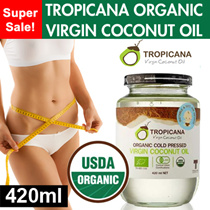 Up $30 Extended promo! SUPER SALE!! TROPICANA ORGANIC VIRGIN COCONUT OIL 420ML [USDA Organic certified] While stock last