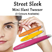 Street Sleek Mini Slant Tweezer. Easy plucking and hair removal. Sharp Perfectly aligned tip.