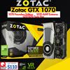 Zotac GTX1070 Twin Fan 8GB DDR5 /ZOTAC GeForce® GTX 1070 Founders Edition / ZOTAC GeForce® GTX 1070 AMP Extreme / ZOTAC GeForce® GTX 1070 AMP Edition[5years local warranty]
