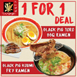 Tampopo 1 For 1 Ramen. Black Pig Koumi Fry Ramen and Black Pig Toro BBQ Ramen. Limited Time.