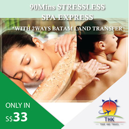 90mins Stressless SPA EXPRESS + 2ways Batam land transfer Only in S$33/PAX (Min 2paxs to go)