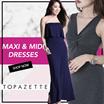 [22MARCH2017] TOPAZETTE - MAXI AND MIDI DRESS | NEW ARRIVALS
