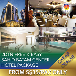 2D1N FREE AND EASY SAHID BATAM CENTER TOUR PACKAGE (MIN 2PAXS TO GO)