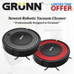 GRUNN GERMANY i1 INTELLIGENT ROBOTIC VACUUM CLEANER 2 COLOURS (MORE THAN 10000 SETS SOLD)