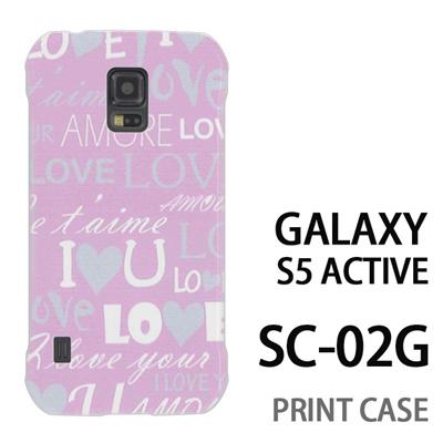 GALAXY S5 Active SC-02G 用『0115 愛言葉 ピンク』特殊印刷ケース【 galaxy s5 active SC-02G sc02g SC02G galaxys5 ギャラクシー ギャラクシーs5 アクティブ docomo ケース プリント カバー スマホケース スマホカバー】の画像