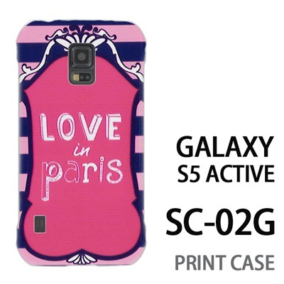 GALAXY S5 Active SC-02G 用『0117 ラブインパリス ピンク×紺』特殊印刷ケース【 galaxy s5 active SC-02G sc02g SC02G galaxys5 ギャラクシー ギャラクシーs5 アクティブ docomo ケース プリント カバー スマホケース スマホカバー】の画像