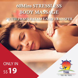 60mins Stressless Body Massage + 2ways Batam land transfer Only in S$19/PAX (Min 2paxs to go)
