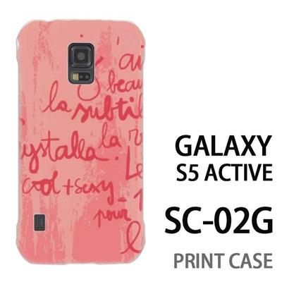 GALAXY S5 Active SC-02G 用『0314 落書き英語 ピンク』特殊印刷ケース【 galaxy s5 active SC-02G sc02g SC02G galaxys5 ギャラクシー ギャラクシーs5 アクティブ docomo ケース プリント カバー スマホケース スマホカバー】の画像