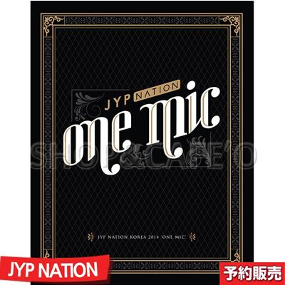 【2次予約】 JYP NATION KOREA 2014 (ONE MIC) コンサートアルバム (CD+フォトブック+初度限定ポスターオンペク)の画像