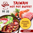 [TODAY SPECIAL!] No Option Price! Valid Daily! Premium Taiwan A La Carte Steamboat Buffet at Xian Lao. 6 Soup Base Option. Over 50 Fresh Ingredients. Scallops Beef Prawns Handmade Specials and more.