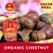 ★Special Promo★ Organic Chestnut 150gm !! Buy10 FREE 1 !!