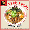 Tampopo 1 For 1 Ramen Deal. Chicken Ramen. Available at Tampopo Liang Court and Tampopo Takashimaya