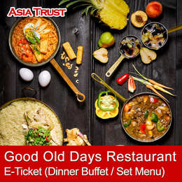Good Old Days / Asian Dinner Buffet / Indian Set Menu / Premium Set Menu / E-TICKET / Open date