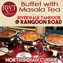 ♥★Riverwalk Tandoor♥Buffet with Masala Tea♥Rangoon Branch★♥