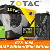 ZOTAC GTX1060 MINI 3GD5/ GTX1060 AMP 3GD5/ GTX1060 MINI 6GD5/GTX1060 AMP 6GD5+BACKPLATE [Local Sets]