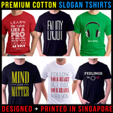 {SALE} Premium Cotton Slogan Design Unisex Graphic  T-shirts + Fast delivery + Free Shipping Option + Made in Singapore
