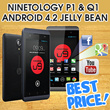 BEST PRICE !!! Ninetology Q1 | P1 Android 4.2 JELLY BEAN..Long Time Warranty