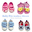 *Boys and Girls baby Pre-walker Shoes*. Aug arrival. Many latest designs. Cute and good quality.