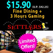 62% off for Fine Dining + 3 Hours Gaming at Settlers Cafe(U.P. $42.25)