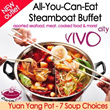 Grand Opening Special! NEW OUTLET VIVOCITY!! $13.90 nett For All-You-Can-Eat Steamboat Buffet Lunch! Dinner Option Available! Min. 2 pax to dine. SEAFOOD. MEAT. COOKED FOOD. ICE CREAM.