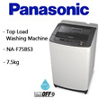 [Washing Machine] NA-F75BS3 - Panasonic 7.5kg Top Load Washing Machine