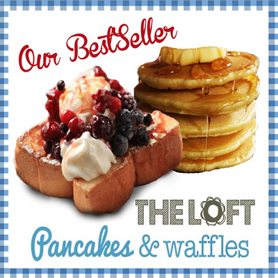 50% Off Our Bestseller:Buttermilk Pancakes and Sweet Belgian Waffles at the Loft Cafe.Conveniently Located at Chinatown.