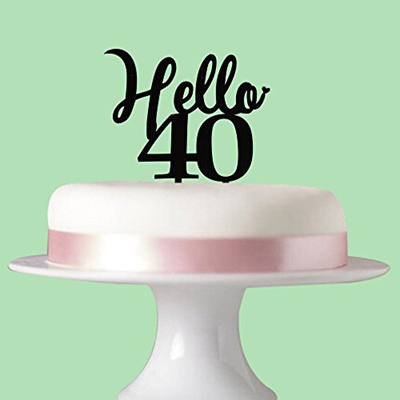 Hello 40 Cake Topper For 40th Birthday Party Decorations Black Acrylic