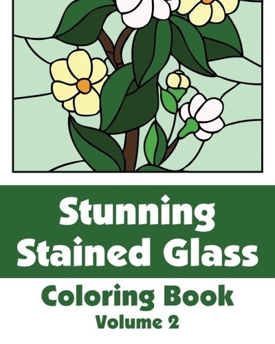 Stunning Stained Glass Coloring Book (Volume 2) (Art-Filled Fun Coloring  Books)-