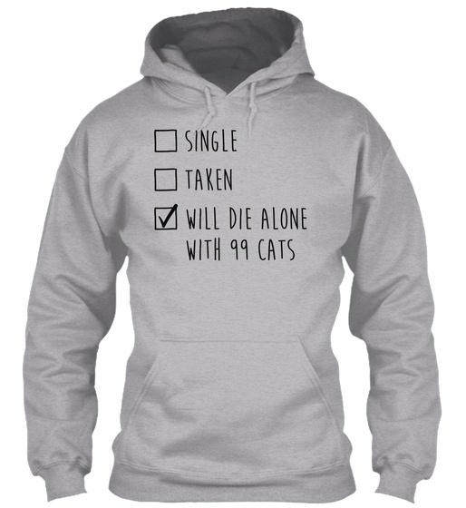 シングルは99匹の猫と一緒に死ぬだろうGildan Hoodie Sweatshirt