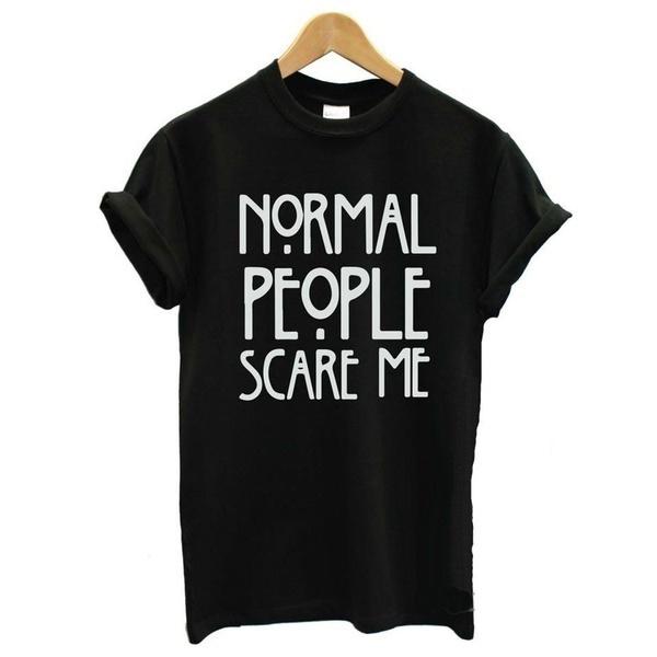 普通の人は私を怖がらせます夏のトップレタープリントTシャツ面白いトップティーブラックホワイト女性Tシャツブラック