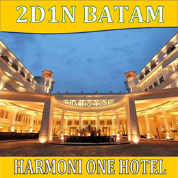 2D/1N BATAM HARMONI ONE PACKAGE TOUR(FERRY+TRANSFERS+HOTEL W/BREAKFAST+TOUR WITH LUNCH AND MASSAGE)