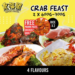 [食福閣 SHIFUGE] Chili Crab | Pepper | XO Soup | Salted Egg Feast! 2 x 600GM - 700GM! FREE PRAWN PASTE CHICKEN! FREE 2 X RICE! SAME DAY DELIVERY!