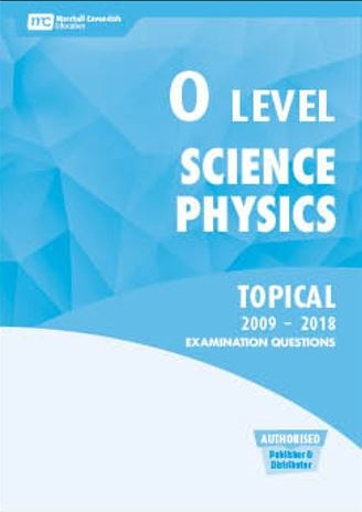 O Level Science Physics Topical 2009-2018 Examination Papers & Solutions  Booklet