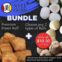 Nyee Guan 10.10 Bundle: Premium Prawn Roll (500g) + Choice of any 2 Ball Types!