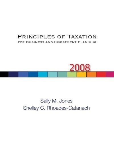 McGraw Hill Irwin Principles Of Taxation For Business And Investment Planning 2008 Edition