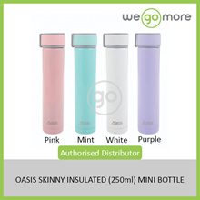 NEW**OASIS SKINNY INSULATED (250ml) MINI BOTTLE