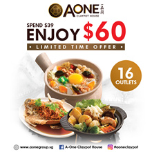 [A-ONE Claypot House] Cash Voucher at $60 at Only $39. Available at 15 outlets.Limited Time Only