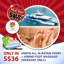 ALL IN BATAM FERRY 2 WAYS TICKETS AND 45MINS FOOT MASSAGE PROMOTION(WEEKDAYS ONLY)