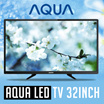 AQUA 32AQT6500 LED TV 32 Inch - KHUSUS JABODETABEK