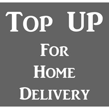 Top UP for Home Delivery