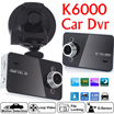 Car Video Camera K6000/Budget Security Camera/Car Blackbox/Dash Camera/1080p HD cam