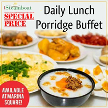 Daily Lunch Porridge Buffet with 24 dishes and free flow of drinks at iSteamboat Chinese Restaurant