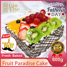 [Gin Thye] Best Gift for Dad♥Fruit Paradise Cake♥ 600G ◆ Fresh Baked ◆FREE Tag ◆FREE Shipping