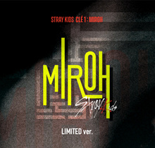 STRAY KIDS - Clé 1 : MIROH [Limited ver.] (Mini Album) CD+Pre-Order Benefit+Folded Poster+Free Gift