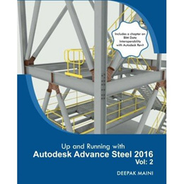 Up and Running with Autodesk Advance Steel 2016 : Volume: 2