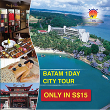 ONE DAY BATAM CITY TOUR S$15/ PAX WITH 2WAYS FERRY TICKETS