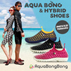 Aqua Bong Bong Shoes and Abong Hybrid Shoes